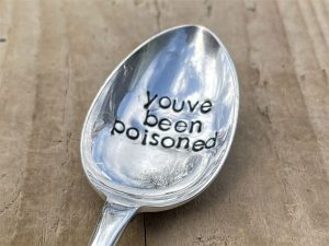 Silver Plate You've Been Poisoned Dessert Spoon
