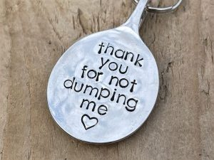 Thank You For Not Dumping Me Silver Plate Keyring