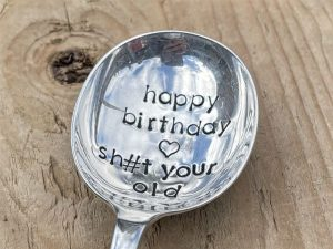 Silver Plate Happy Birthday Sh#t Your Old Soup Spoon